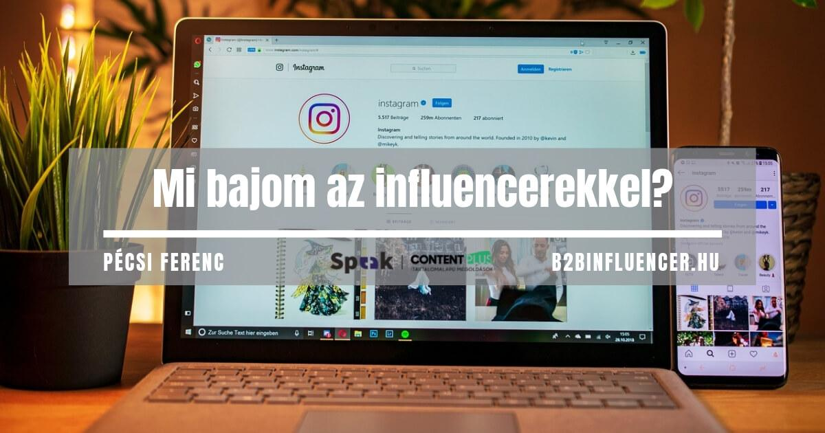 Mi bajom az influencerekkel?